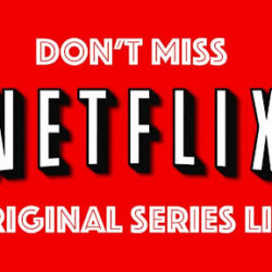 Top Watched Best Netflix Shows and Original Series
